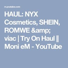 HAUL: NYX Cosmetics, SHEIN, ROMWE & viac | Try On Haul || Moni eM - YouTube