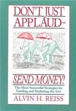 Don't Just Applaud, Send Money: The Most Successful Strategies for Funding and Marketing the Arts – Slovenské centrum fundraisingu