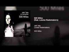 500 Miles (feat. Louise Rademakers) I would just for Jas ;)