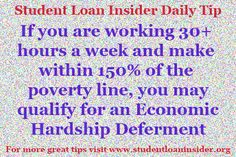 For more daily tips visit www.studentloaninsider.org for information on everything from repayment plans to deferment and forbearance options and more