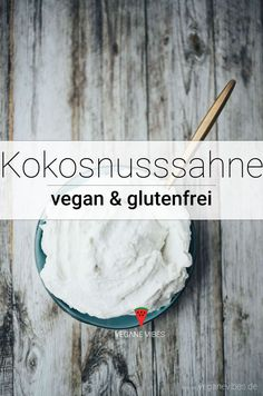 Kokosnusssahne selber machen - My list of the most healthy recipes Healthy Pasta Recipes, Fruit Recipes, Easy Healthy Recipes, Dessert Recipes, Easy Desserts, Appetizer Recipes, Dinner Recipes, Lacto Vegetarian Diet, Vegetarian Recipes
