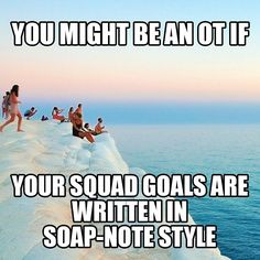 """S: Squad lives life to its fullest. O: Observed positivity in OT patients. P: Live life to its fullest. What Is Occupational Therapy, Ot Memes, Ot Month, Therapy Quotes, Sensory Processing Disorder, Future Career, School Humor, Squad Goals, Happy Weekend"