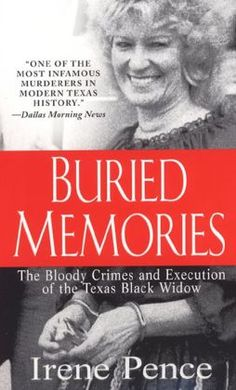Fatal Vows Too: 12 More True Crime Books About Marriages That Ended In Murder Buried Memories: The Bloody Crimes and Execution of the Texas Black Widow George Newbern, Books To Read, My Books, True Crime Books, Dallas Morning News, Texas History, Thriller Books, Book Nooks, Bury
