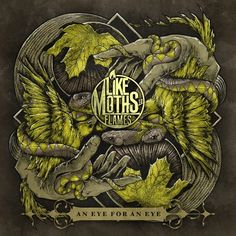 Like Moths To Flames -new album an eye for an eye