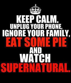 Keep calm and watch Supernatural at the same time???! Not possible, I tried! < Haha, true!