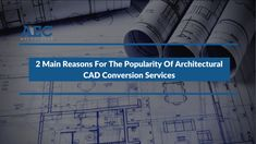 Architectural CAD conversion services providers produce quality, accurate drawings from PDF documents of the existing structures to help architects with the future design process. The process also helps building industry professionals protect their financial/ professional interests.