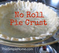No Roll Pie Crust...just pat it in the pan without the hassle of a rolling pin!