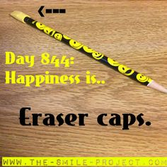 Happiness is.. eraser caps  the smile project