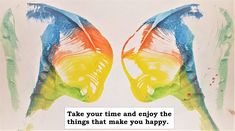 For being happy one needs time for the things that bring joy and happiness. Do you even know what makes you happy?