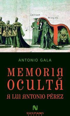 Antonio Gala - Memoria oculta a lui Antonio Perez