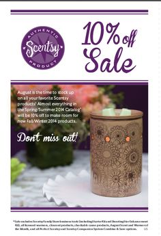 10% off most Scentsy during the month of August. Visit my website & stock up now! www.bammer.scentsy.us