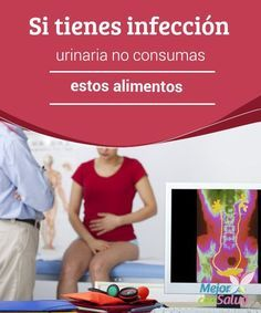 Si tienes infección urinaria no consumas estos alimentos Las infecciones en el tracto urinario están provocadas principalmente por bacterias. Además, cuando comemos ciertos alimentos podemos estar empeorando el cuadro.