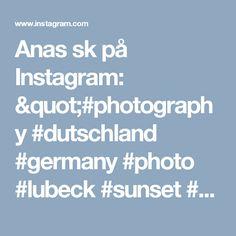 "Anas sk på Instagram: ""#photography #dutschland #germany #photo #lubeck #sunset #sunset #kie #hamburg #photographer #galaxy #fotografi #fotor #fotografie #samsung…"""