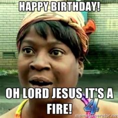 Happy Birthday. Oh lord Jesus it's a fire.