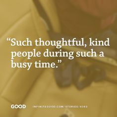 From an inspiring story about #thoughtfulness shared on Infinite Good.