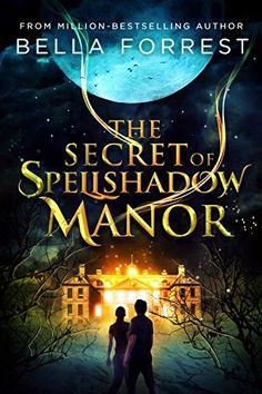 The Secret of Spellshadow Manor by Bella Forrest https://www.amazon.com/dp/B06X9TD7KD/ref=cm_sw_r_pi_dp_x_WEXSybC07NV7J