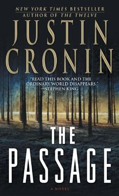 The Passage: A Novel (Book One of The Passage Trilogy) - Justin Cronin. A beautiful and compassionate, wholly believable post-apocalyptic tale.