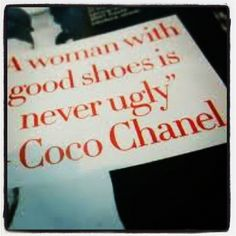 """""""A woman with good #shoes is never ugly"""" -Coco Chanel #quotes"""