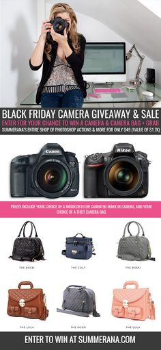 Black Friday Camera Giveaway and Sale - Enter for your chance to win a #Nikon or #Canon #camera & Theit camera bag + grab Summerana's entire shop of #photoshop #actions & more for only $49 (value of $1.7K) at Summerana.com  #photography #giveaway #sale