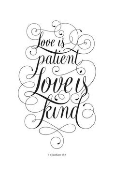 """""""Love is patient, love is kind..."""""""