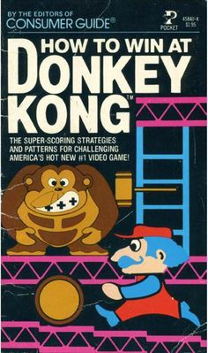 How to Win at Donkey Kong 1982 and 32 pages This book is rare and in very high demand. Loaded with images/screen shots Nes Games, Arcade Games, Super Nintendo, Super Mario Bros, Shigeru Miyamoto, Diddy Kong, Donkey Kong Country, Cool Toys, Awesome Toys