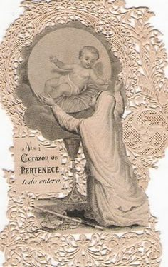 IMÁGENES RELIGIOSAS: ESTAMPAS ANTIGUAS  wow! This is such a beautiful picture of Our Lady adoring her Divine Son in the host.