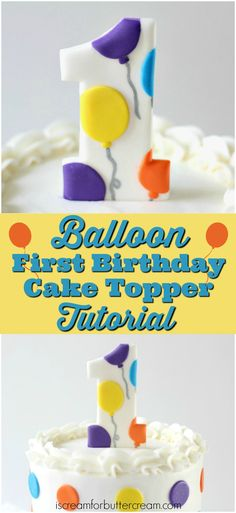 Learn to make this cute balloon first birthday cake topper.