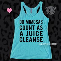 Do MIMOSAS Count As A JUICE CLEANSE?, Tri blend raw edge tank,fitness, gym,workout,yoga,pilates,barre,beach,wine,jesus,yoga,funny,faith by SpottyCatApparel on Etsy