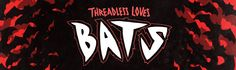 Design Contest:  Threadless is well known for constantly holding t-shirt design competitions. The idea for this challenge is to design a t-shirt inspired by bats. Up for grabs for the chosen designer:    $750 cash   $250 Threadless gift certificate  Two VIP passes to the Austin City Limits Music Festival from October 12-14, 2012  Airfare voucher up to $1,000 to Austin, Texas to attend the festival  Lodging for two in Austin, Texas during the festival  Two autographed Girl Talk t-shirts