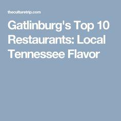 Gatlinburg's Top 10 Restaurants: Local Tennessee Flavor