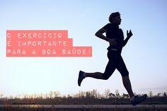 O exercício é importante para a boa saúde!