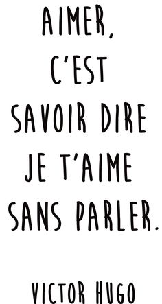 """Citation amour du jour : """"Aimer, c'est savoir dire je t'aime sans parler"""" Victor Hugo. #aimer #amour #jetaime #victorhugo #citation #célèbre Visitez notre boutique d'art. Livraison rapide et gratuite"""