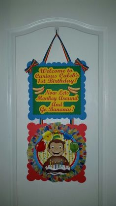 Door banner for Curious Caleb's First Birthday!