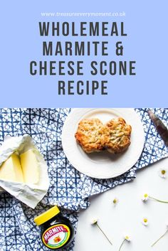 SUMMER RECIPE: Wholemeal Cheese and Marmite Scones | Treasure Every Moment