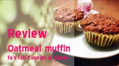 Fa 's Fab Oatmeal Muffin review on www.foodalicious.nl