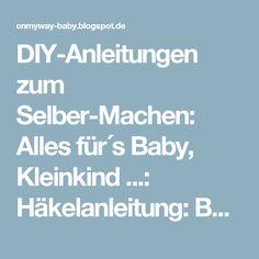DIY-Anleitungen zum Selber-Machen: Alles für´s Baby, Kleinkind ...: Häkelanleitung: Babyschuhe ROSE mit Häkelblume