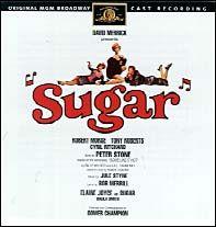 Sugar aka Some Like It Hot.  Originally a film starring Marilyn Monroe, Tony Curtis and Jack Lemmon