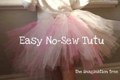 The Imagination Tree: DIY no sew tutu Homemade Tutu, Homemade Gifts, No Sew Tutu, Imagination Tree, Crafts For Kids, Arts And Crafts, How To Make Tutu, Crafty Craft, Crafting