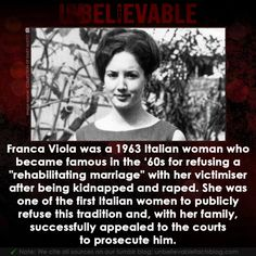 """Franca Viola was a 1963 Italian woman who became famous in the for refusing a """"rehabilitating marriage"""" with her victimiser after being kidnapped and raped. She was one of the first Italian women to publicly refuse this tradition and, with her. Bizarre Facts, Creepy Facts, Wtf Fun Facts, Funny Facts, Interesting Facts About World, Interesting History, Girls Run The World, Italian Women, Unbelievable Facts"""