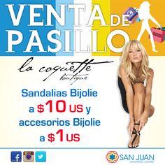 VENTA DE PASILLO 17-18 y 19 de Octubre en #sanjuanshoppingcenter La Coquette tendra Sandalias Bijolie a $10 US y accesorios Bijolie a $1US