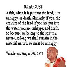 Srila Prabhupada Quotes For Month August 02 Radha Krishna Pictures, Krishna Images, Krishna Love, Hare Krishna, Religious Quotes, Spiritual Quotes, Sanskrit Quotes, Gita Quotes, Radha Radha