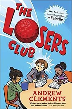The Losers Club by Andrew Clements | SLJ Review | School Library Journal