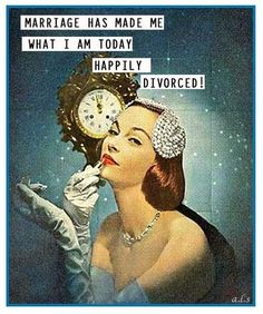 Ever feel like you regret getting a divorce? Yeah, we didn't think so. So all those divorce haters can just STFU — and these 17 divorce memes are the perfect comeback to put them in their place when they question your decision to end your marriage. Humor Retro, Vintage Humor, Retro Funny, Funny Vintage, Vintage Ads, Happily Ever After, Divorce Memes, Funny Divorce Quotes, Funny Quotes