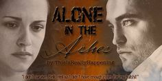 There's a difference between living and surviving. Edward Cullen? He chose to do neither. https://www.fanfiction.net/s/10463852/1/Alone-in-the-Ashes
