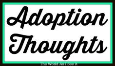 Adoption Thoughts-I talk about feeling guilty because of the genes I passed on to my birth daughter.