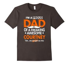 Proud Dad of Courtney Names Shirt Gift Idea Father Courtney