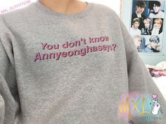 BTS You don't know Annyeonghaseyo Crewneck sweatshirt