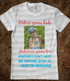 Haters Gonna hate, Mahomies Gonna Love♥