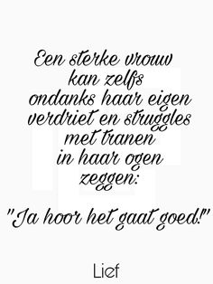 Inderdaad, hoe moeilijk t soms ook is Positive Quotes, Motivational Quotes, Inspirational Quotes, Adhd Quotes, Words Quotes, Sayings, Dutch Quotes, Philosophy Quotes, Thing 1