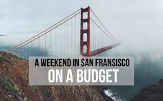 A WEEKEND IN SAN FRANSISCO ON A BUDGET